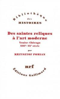Des saintes reliques à l'art moderne : Venise-Chicago, XIIIe-XXe siècle