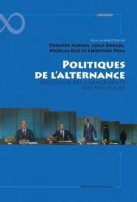 Politiques de l'alternance : Sociologie des changements (de) politiques