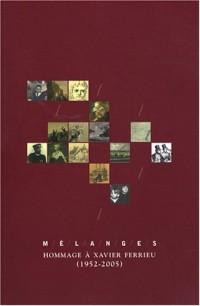 Mélanges : Hommage à Xavier Ferrieu (1952-2005)