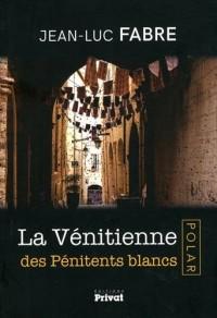 La Vénitienne des Pénitents blancs