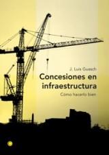 Concesiones en infraestructura: Cómo hacerlo bien