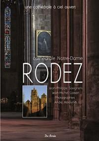 Notre Dame de Rodez, Cathédrale à ciel ouvert