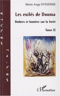 Les exilés de Douma, Tome 2 : Ombres et lumière sur la forêt