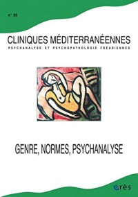 Cliniques Mediterranennes 95 - Genre, Normes et Psychanalyse