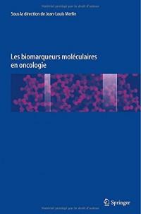 Les biomarqueurs moléculaires en oncologie