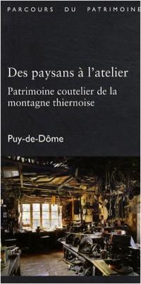 Des paysans à l'atelier : Patrimoine coutelier de la montagne thiernoise, Puy-de-Dôme