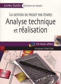 Analyse technique et réalisation : La gestion de projet par étapes (1Cédérom)