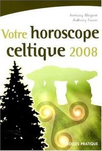 Votre horoscope celtique 2008