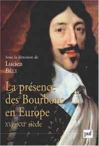 La présence des Bourbons en Europe, XVIe-XXI siècle