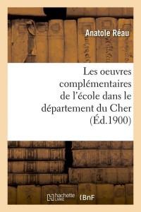 Les Oeuvres Dudept du Cher  ed 1900