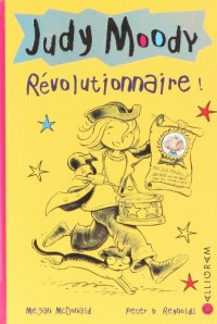 Judy Moody, Tome 6 : Révolutionnaire !