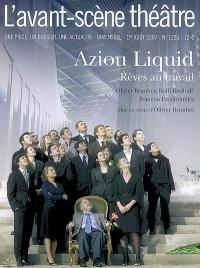 L'Avant-Scène théâtre, N° 1226, 1er Août 20 : Aziou liquid : Rêves au travail