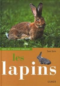Les lapins : Guide de l'éleveur amateur