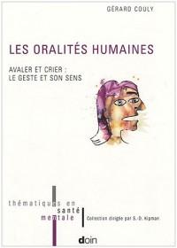 Les oralités humaines : Avaler et crier : le geste et son sens