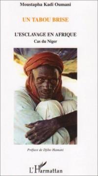 Un tabou brisé : L'esclavage en Afrique, Cas du Niger