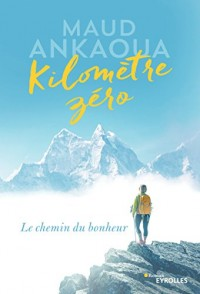 Kilomètre zéro: Le chemin du bonheur