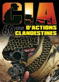 Cia, 60 ans d'actions clandestines