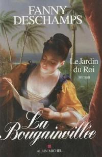 La Bougainvillée - nouvelle édition-: Le Jardin du roi