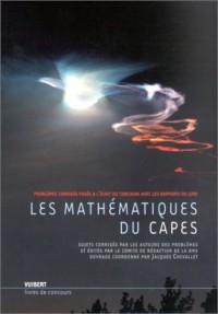 Les Mathématiques du Capes : Problèmes corrigés posés à l'écrit du concours avec les rapports du jury
