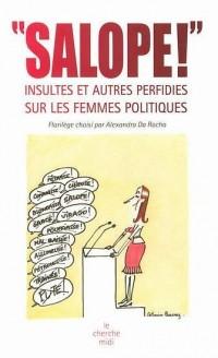 Salope ! : Insultes et autres perfidies sur les femmes politiques