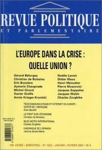 Revue politique et parlementaire, numéro 1022 - 2003 : L'Europe dans la crise : Quelle union ?