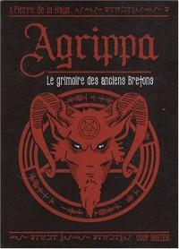 L'Agrippa : Le grimoire des anciens Bretons - Histoire et pouvoir du Livre secret
