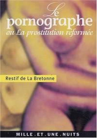 Le pornographe ou La prostitution réformée