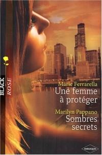Une femme à protéger ; Sombres secrets