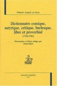 Dictionnaire comique, satyrique, critique, burlesque, libre et proverbial (1718-1786)