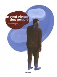 Le vent vivant des peuples : Récits et légendes de Champagne-Ardenne 1945-2005