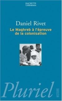 Le Magreb à l'épreuve de la colonisation