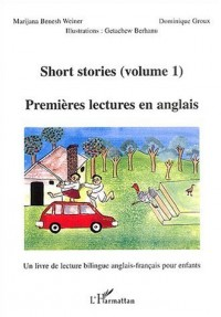 Short stories : Premières lectures en Anglais : Volume 1