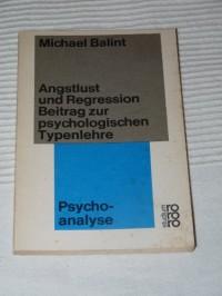 Angstlust und Regression. Beitrag zur psychologischen Typenlehre. Mit einer Studie von Enid Balint (Livre en allemand)