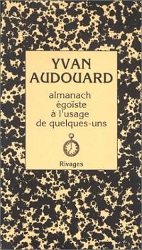 Almanach égoïste à l'usage de quelques-uns