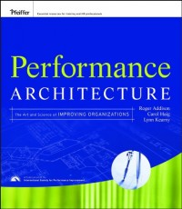 Performance Architecture: The Art and Science of Improving Organizations: Epub Edition