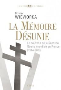 La Mémoire désunie. Le souvenir politique des années sombres, de la Libération à nos jours