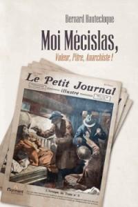Moi Mécislas, voleur, pitre, anarchiste !