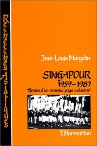 Singapour, 1959-1987 : Genèse d'un nouveau pays industriel