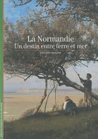 La Normandie: Un destin entre terre et mer