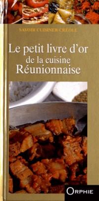 Le petit livre d'or de la cuisine réunionnaise