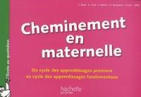Cheminement en maternelle : Du cycle des apprentissages premiers au cycle des apprentissages fondamentaux