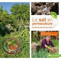 Le sol en permaculture : Enrichir la terre de son jardin