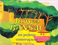 James Bansac, un peintre constructeur