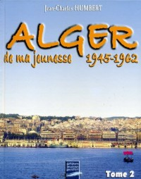Alger de Ma Jeunesse T2 (1945-62)