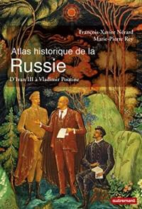 Atlas historique de la Russie : D'Ivan III à Vladimir Poutine