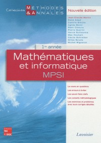 Mathématiques et informatique MPSI 1re année collection méthodes annales