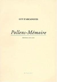 POLLENS-MEMOIRE. Aphorismes, entre autres