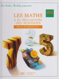 Les maths à la découverte des sciences CM2 Cycle 3
