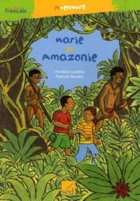 Marie en Amazonie