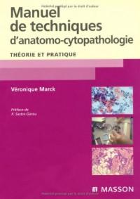 Manuel de techniques d'anatomo-cytopathologie : Théorie et pratique